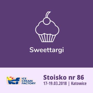 Icecream Factory zaprezentuje się już po raz drugi na SweetTARGACH w Katowicach